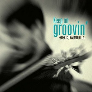Federico Palmolella - Keep on Groovin (2011)