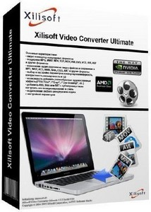 Xilisoft Video Converter Ultimate 7.6.0 Build 20121127 + Rus
