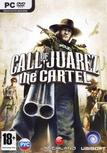 Call of Juarez: The Cartel - Limited Edition (2011/RUS/RiP от Fenixx)