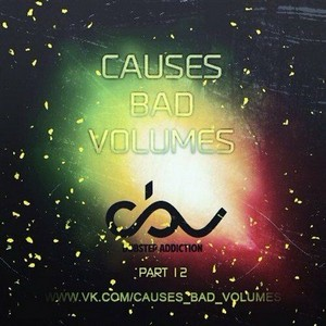 Causes Bad Volumes Part 12 (2013)