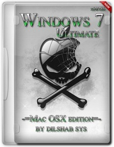 Windows 7 Ultimate Mac OSX edition 2013 by DiLshad Sys (X86/X64)