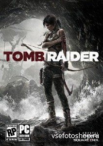 Tomb Raider + 3 DLC (2013/PC/RUS)  RePack by =Чувак=
