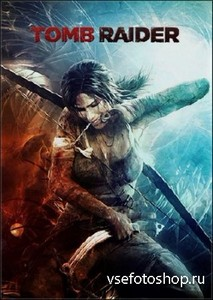 Tomb Raider + 3 DLC (2013) RUS/ENG/RePack by R.G. Catalyst