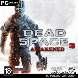 Dead Space 3: Limited Edition + DLC Awakened (2013/RUS/ENG/Релиз от МалышШо ...