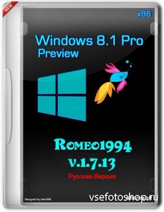 Windows 8.1 Blue Pro Preview Romeo1994 x86 v.1.7.13 (2013/RUS)