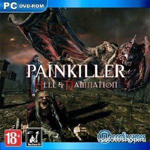 Painkiller Hell & Damnation Collector's Edition (2012/PC/RUS/RePack от Cybe ...