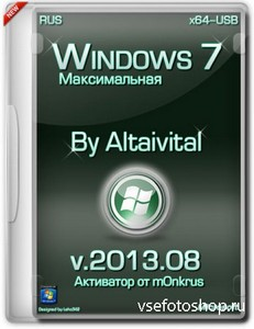 Windows 7 Максимальная SP1 by altaivital 2013.08 (x64/USB)