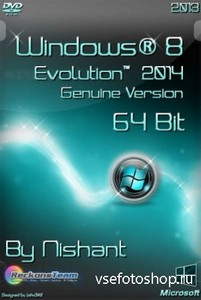 Windows® 8 Evolution™ 2014 Genuine Version By Nishant (x64/2013/Eng)