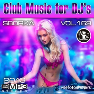 Club Music for DJ's - Sborka Vol.169 (2013)