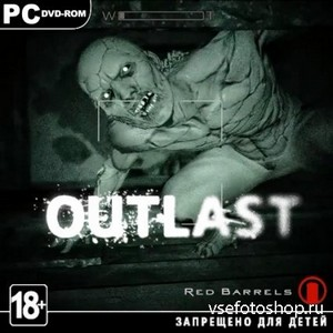Outlast (2013/RUS/ENG/RePack by Чувак)