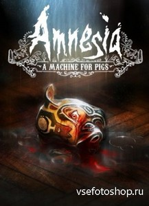 Amnesia: A Machine for Pigs (2013/PC/Rus) RePack by GOG