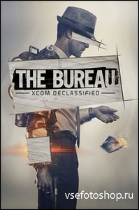 The Bureau: XCOM Declassified [+ 2 DLC] (2013/PC/RUS|ENG) RePack by Vitos