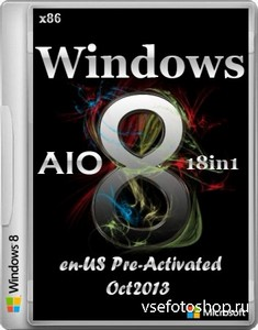 Windows 8 x86 AIO 18in1 Activated Integrated Oktober 2013 (ENG/RUS)