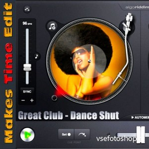 Great Club - Dance Shut (Makes Time Edit) (2013)