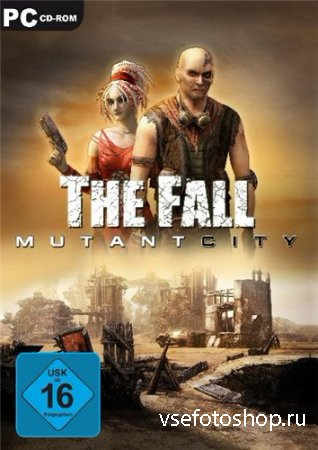 The Fall: Mutant City / Город мутанта (RUS/2011/RePack by Catalyst/PC)