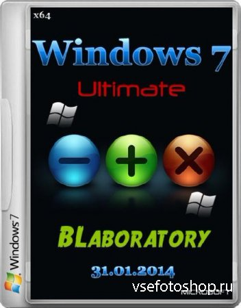 Windows 7 Ultimate SP1 BLaboratory v.31.01.2014 (x64/RUS/2014)