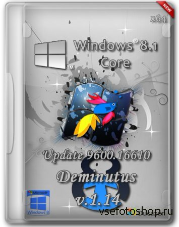 Windows 8.1 Core x64 Update 9600.16610 Deminutus v.1.14  by Ducazen (RUS/20 ...