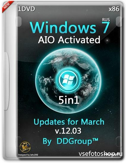 Windows 7 SP1 x86 5in1 AIO Activated Updates for March v.12.03 by DDGroup™  ...