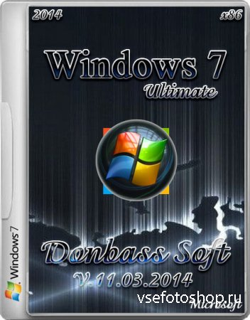 Windows 7 Ultimate x86 SP1 Donbass Soft v.11.03 (2014/RUS)