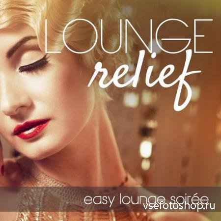 Lounge Relief - Easy Lounge Soiree (2014)