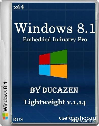 Windows 8.1 Embedded Industry Pro x64 Lightweight v.1.14 by Ducazen (2014/R ...
