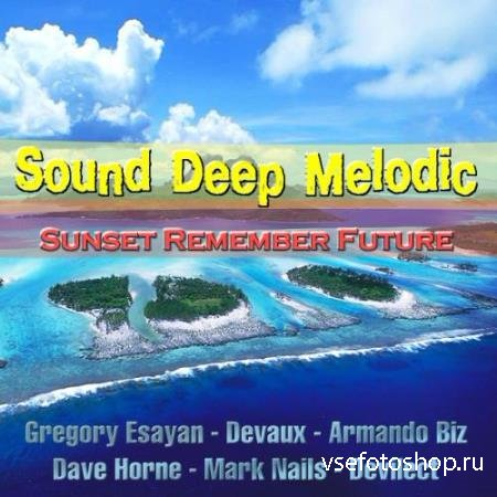 Sunset Remember Future [Sound Deep Melodic] 2014