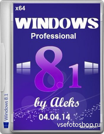 Windows 8.1 Professional with Spring 2014 update by Aleks 04.04.14 (RUS/ENG ...