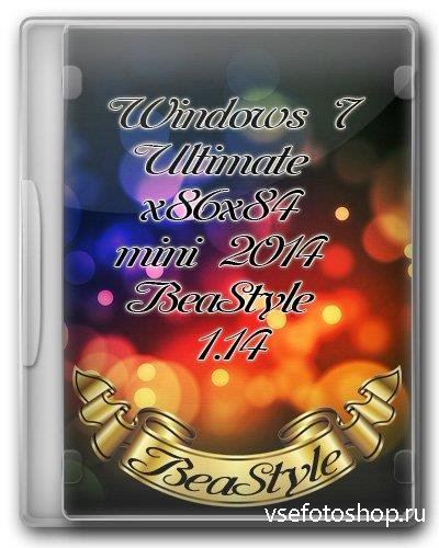 Windows 7 x86/x64 Ultimate Mini 2014 BeaStyle 1.14 (2014/RUS)