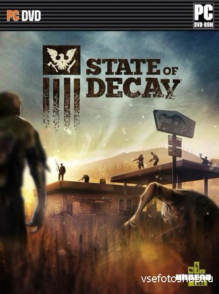 State of Decay (2013/RUS/ENG/MULTI6) RePack от R.G. Revenants