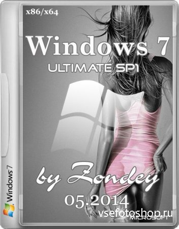 Windows 7 Ultimate SP1 by zondey v.05.2014 (RUS/x86/x64)