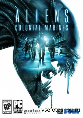 Aliens: Colonial Marines Collector's Edition + DLC (2013/PC/Rus|Eng) RePack ...