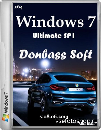 Windows 7 Ultimate SP1 Donbass Soft 08.06.2014 (x64/RUS/2014)