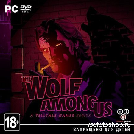 The Wolf Among Us: Episodes 1-4 (2014/RUS/ENG/RePack R.G. Механики)