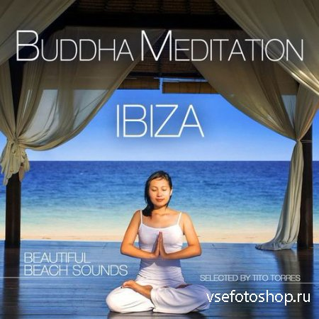 Buddha Meditation Ibiza. Beautiful Beach Sounds (2014)