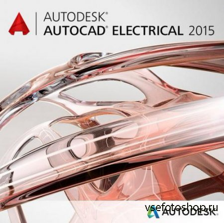 Autodesk AutoCAD Electrical 2015 SP2 by m0nkrus (x86/x64/RUS/ENG)