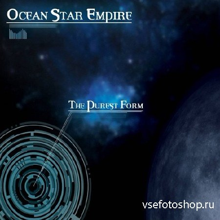 Ocean Star Empire - The Purest Form (2014)