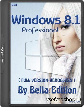 Windows 8.1 Pro WMC Update 3 Full Version-Aeroglass by Bella v.7.7 (x64/RUS ...