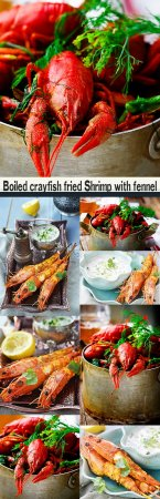 Boiled crayfish fried Shrimp with fennel