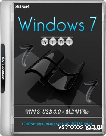 Windows 7 SP1 x86/x64 5in1 WPI & USB 3.0 + M.2 NVMe by AG 05.2019 (RUS)